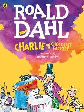 Charlie and the Chocolate Factory (Colour Edition) - Roald Dahl Quentin Blake