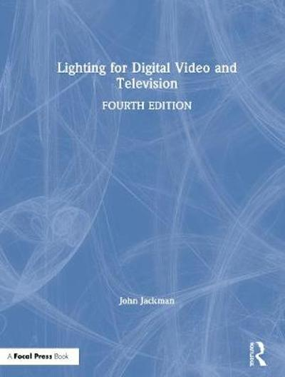 Lighting for Digital Video and Television - John Jackman