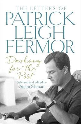 Dashing for the post - Patrick Leigh Fermor