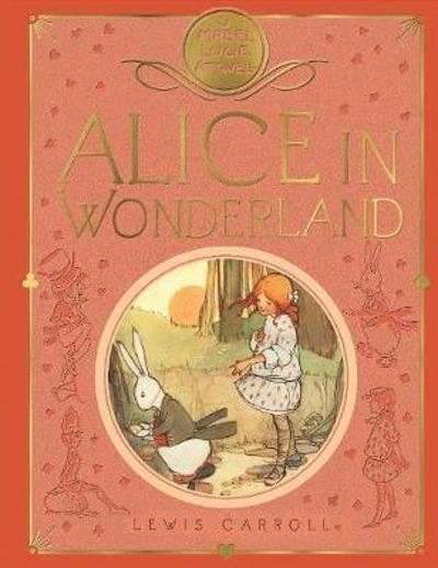 Mabel Lucie Attwell's Alice in Wonderland - Lewis Carroll