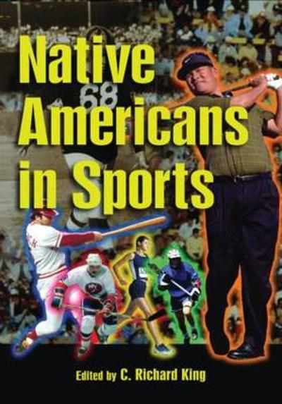 Native Americans in Sports - Professor C. Richard King