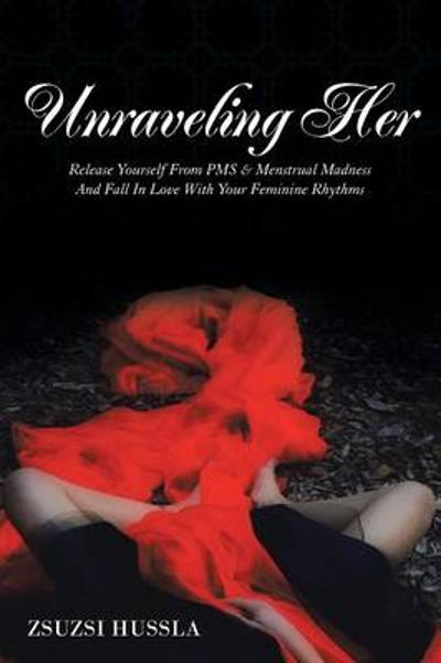 Unraveling Her - Zsuzsi Hussla