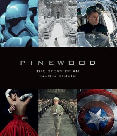 Pinewood: The Story of an Iconic Studio - Bob McCabe