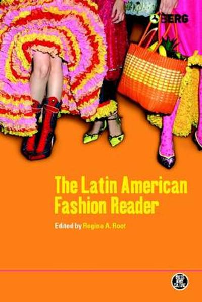 The Latin American Fashion Reader - Regina A. Root