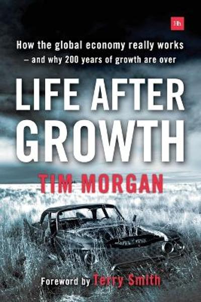 Life After Growth - Tim Morgan