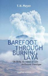 Barefoot Through Burning Lava - T. H. Meyer Matthew Barton