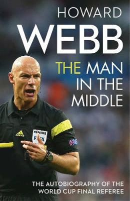 The Man in the Middle - Howard Webb