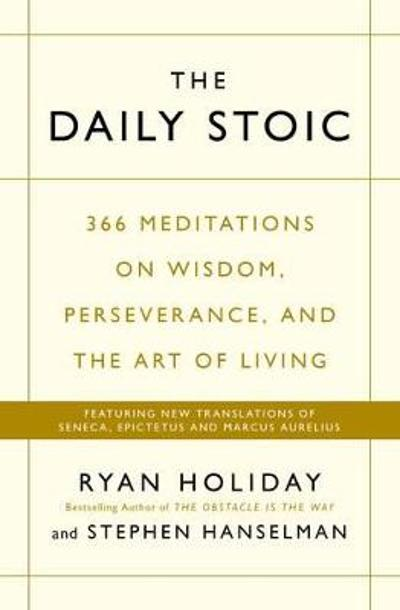 The Daily Stoic - Ryan Holiday