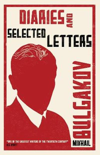 Diaries and Selected Letters - Mikhail Bulgakov