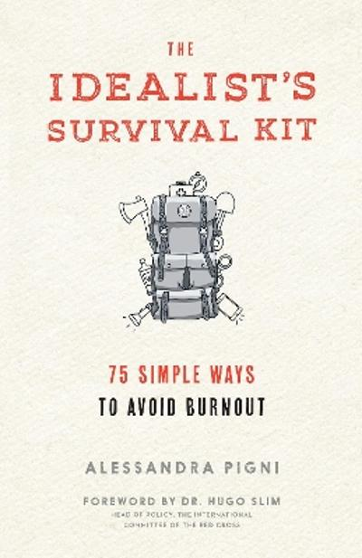 The Idealist's Survival Kit - Alessandra Pigni