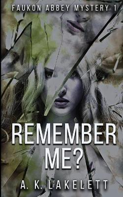 Remember Me? - A K Lakelett