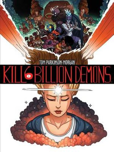 Kill 6 Billion Demons Book 1 - Tom Parkinson-Morgan