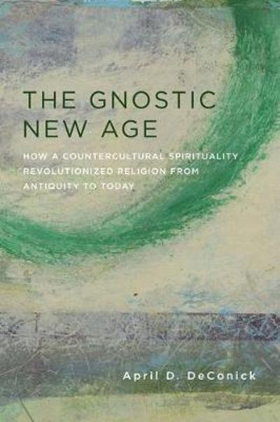 The Gnostic New Age - April DeConick