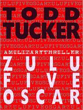 Zulu Five Oscar - Todd Tucker Graham Halstead
