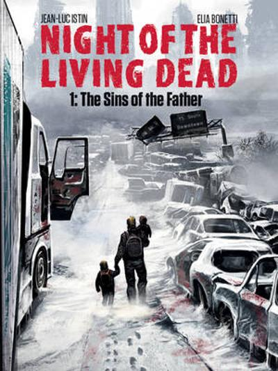 Night of the Living Dead Volume 1: The Sins of the Father - Jean-Luc Istin