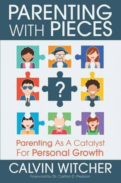 Parenting with Pieces - Calvin Witcher