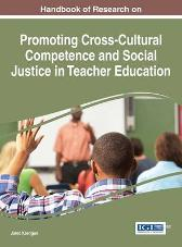Handbook of Research on Promoting Cross-Cultural Competence and Social Justice in Teacher Education - Jared Keengwe