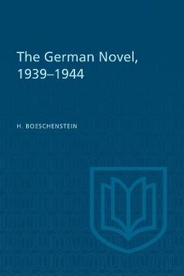The German Novel, 1939-1944 - Hermann Boeschenstein