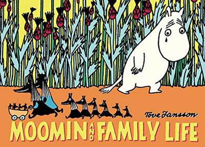 Moomin and Family Life - Tove Jansson