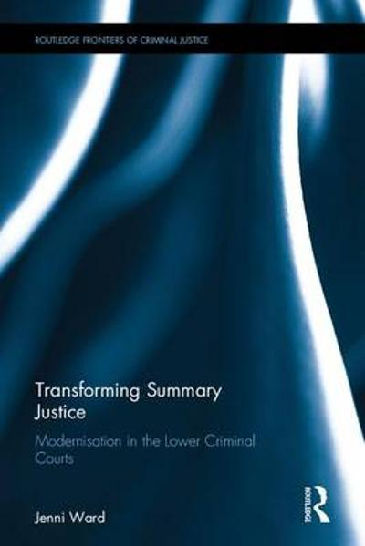 Transforming Summary Justice - Jenni Ward