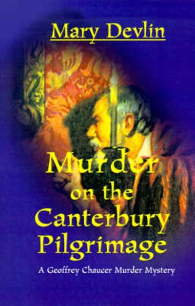 Murder on the Canterbury Pilgrimage - Mary Devlin