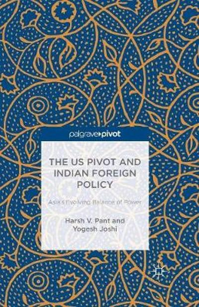 The US Pivot and Indian Foreign Policy - H. Pant