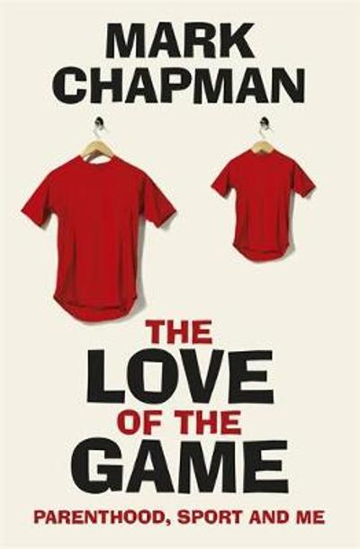 The Love of the Game - Mark Chapman