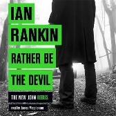 Rather Be the Devil - Ian Rankin James Macpherson