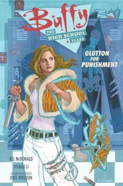 Buffy: The High School Years - Glutton For Punishment - Joss Whedon