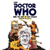 Doctor Who and the Day of the Daleks - Terrance Dicks Nicholas Briggs Richard Franklin