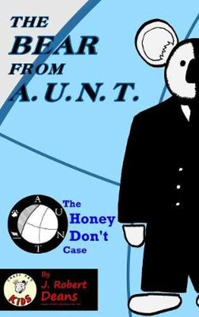 The Bear From AUNT - J Robert Deans
