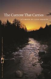 The Current That Carries - Lisa Graley Nancy Zafris