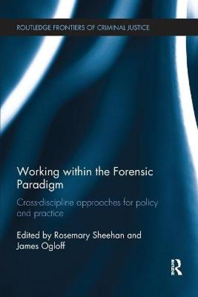 Working within the Forensic Paradigm - Rosemary Sheehan