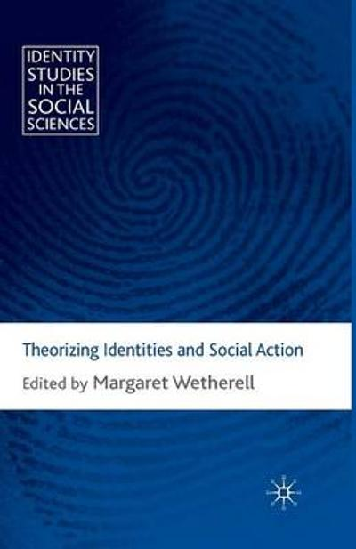 Theorizing Identities and Social Action - M. Wetherell