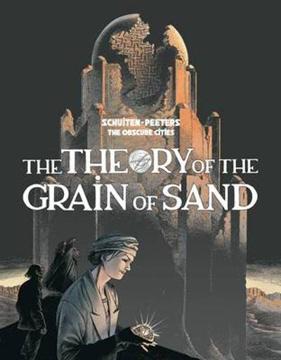 The Theory Of The Grain Of Sand - Benoit Peeters