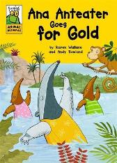 Froglets: Animal Olympics: Ana Anteater Goes for Gold - Karen Wallace  Andy Rowland