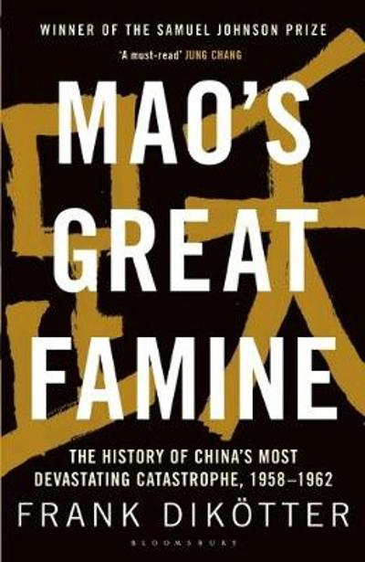 Mao's Great Famine - Frank Dikotter