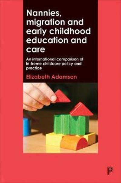 Nannies, Migration and Early Childhood Education and Care - Elizabeth Adamson