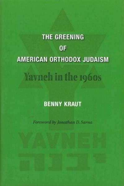The Greening of American Orthodox Judaism - Benny Kraut