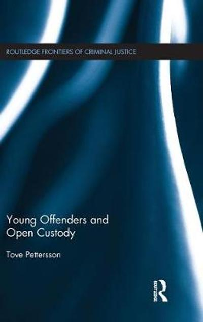 Young Offenders and Open Custody - Tove Pettersson