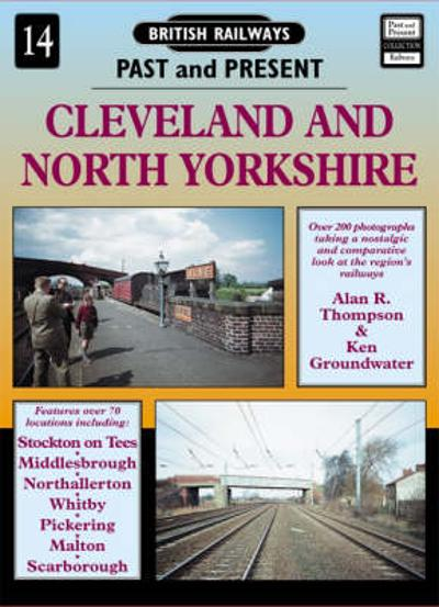 Cleveland and North Yorkshire - Alan R. Thompson