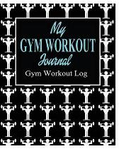 My Gym Workout Journal; Gym Workout Log - Peter James