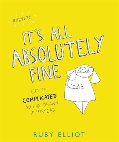 It's All Absolutely Fine - Ruby Elliot
