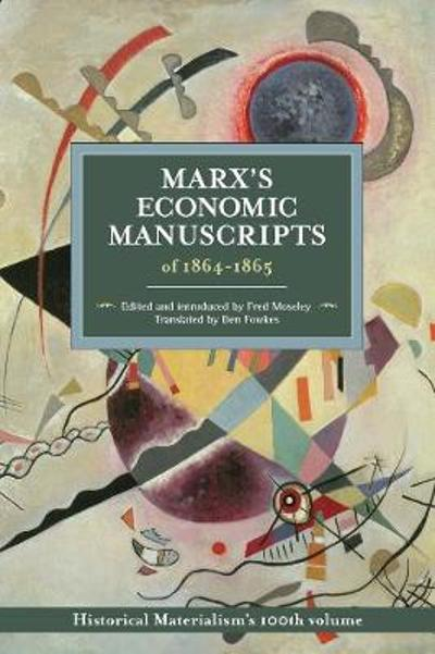 Marx's Economic Manuscripts Of 1864-1865 - Fred Moseley