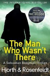 The Man Who Wasn't There - Michael Hjorth Hans Rosenfeldt