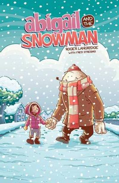Abigail & The Snowman - Roger Langridge