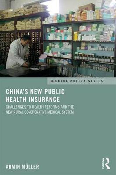 China's New Public Health Insurance - Armin Muller
