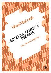 Actor-Network Theory - Mike Michael