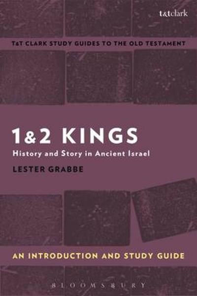 1 & 2 Kings: An Introduction and Study Guide - Lester L. Grabbe