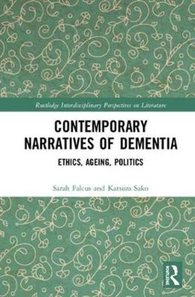 Contemporary Narratives of Dementia - Sarah Falcus